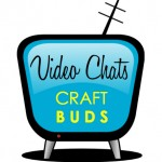 Video Chats at Craft Buds