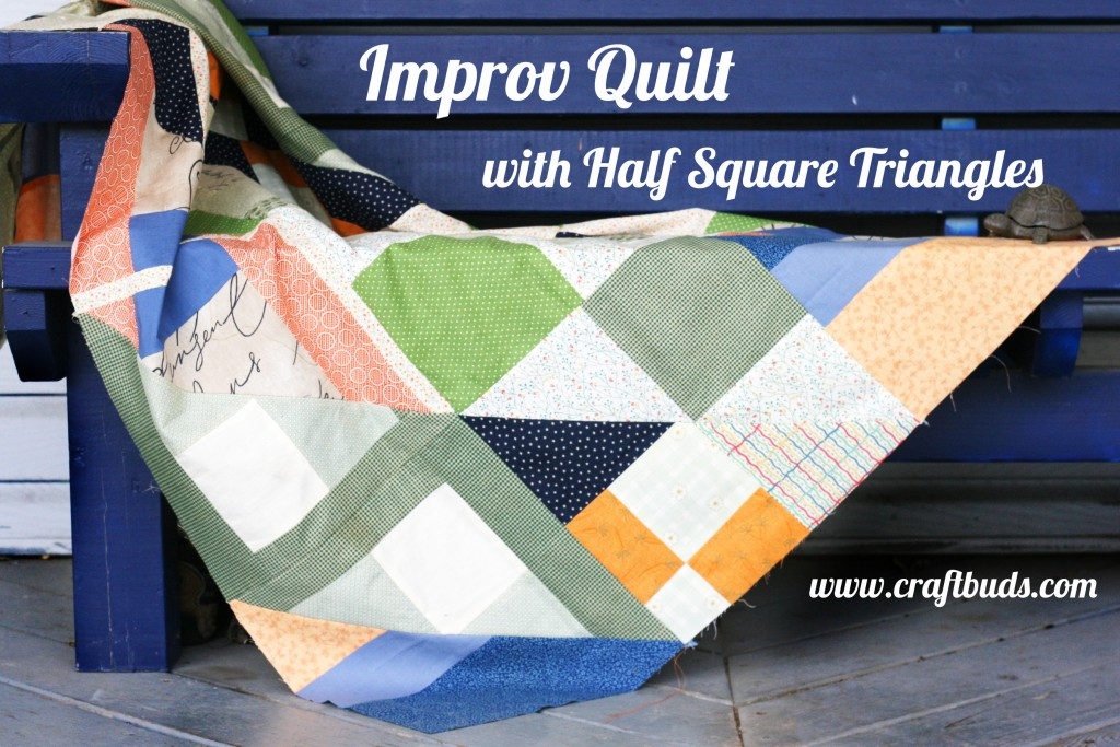 Improv Quilt with Patchwork Half Square Triangles