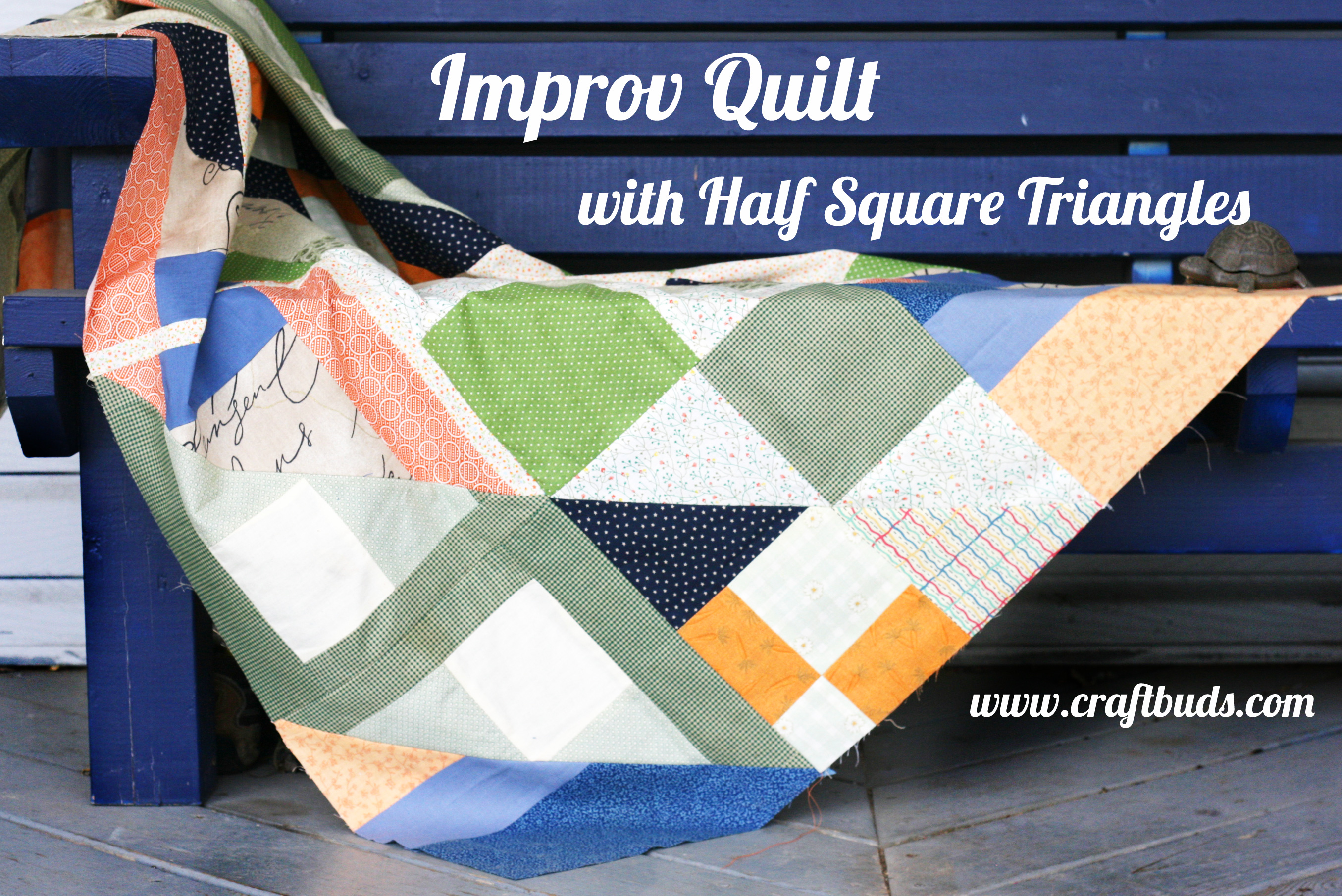 Improv Quilt With Patchwork Half Square Triangles Craft Buds