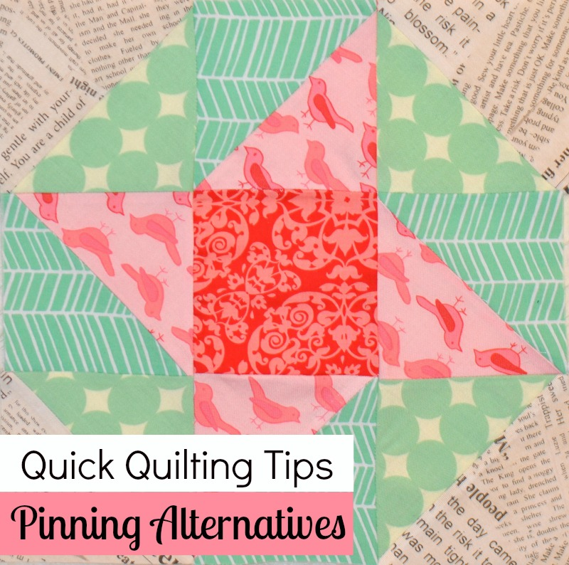 Quick Quilting Tips Pinning Alternatives