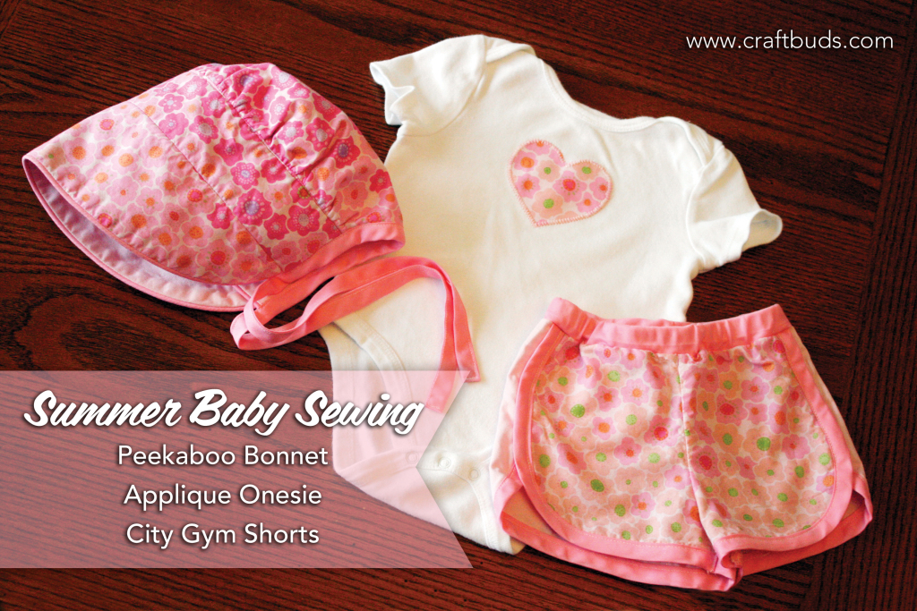 Summer Baby Sewing: Peekaboo Bonnet, Applique Onesie, City Gym Shorts